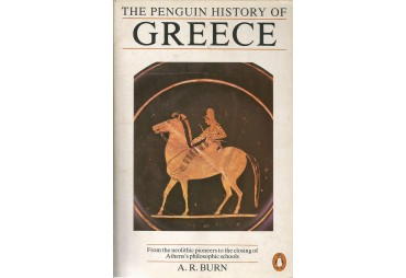 THE PENGUIN HISTORY OF GREECE. From the neolithic pioneers to the closing of Athen's philosophic schools