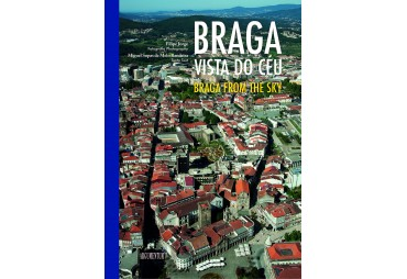 BRAGA VISTA DO CÉU. BRAGA FROM THE SKY